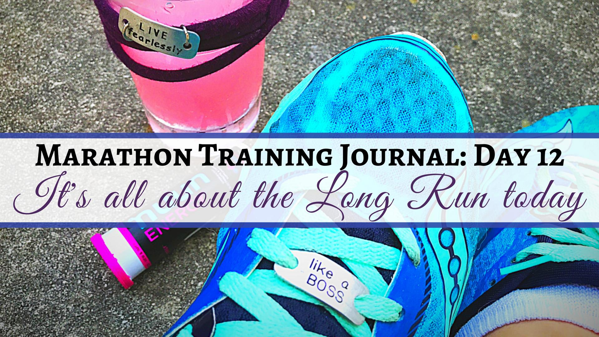 Marathon Training Journal- Day 12