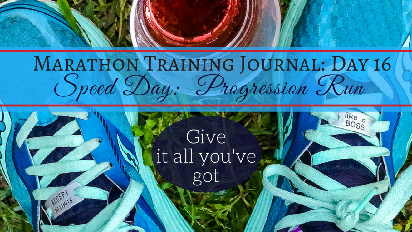 Training Journal: Day 16 - progression run