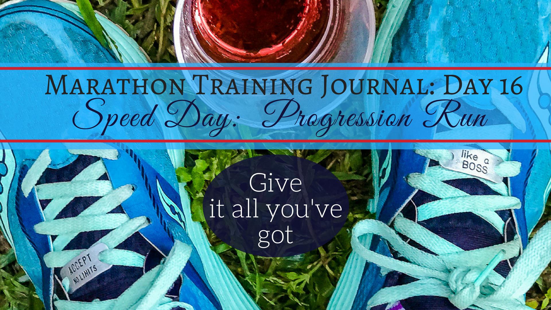 Marathon Training Journal- Day 16