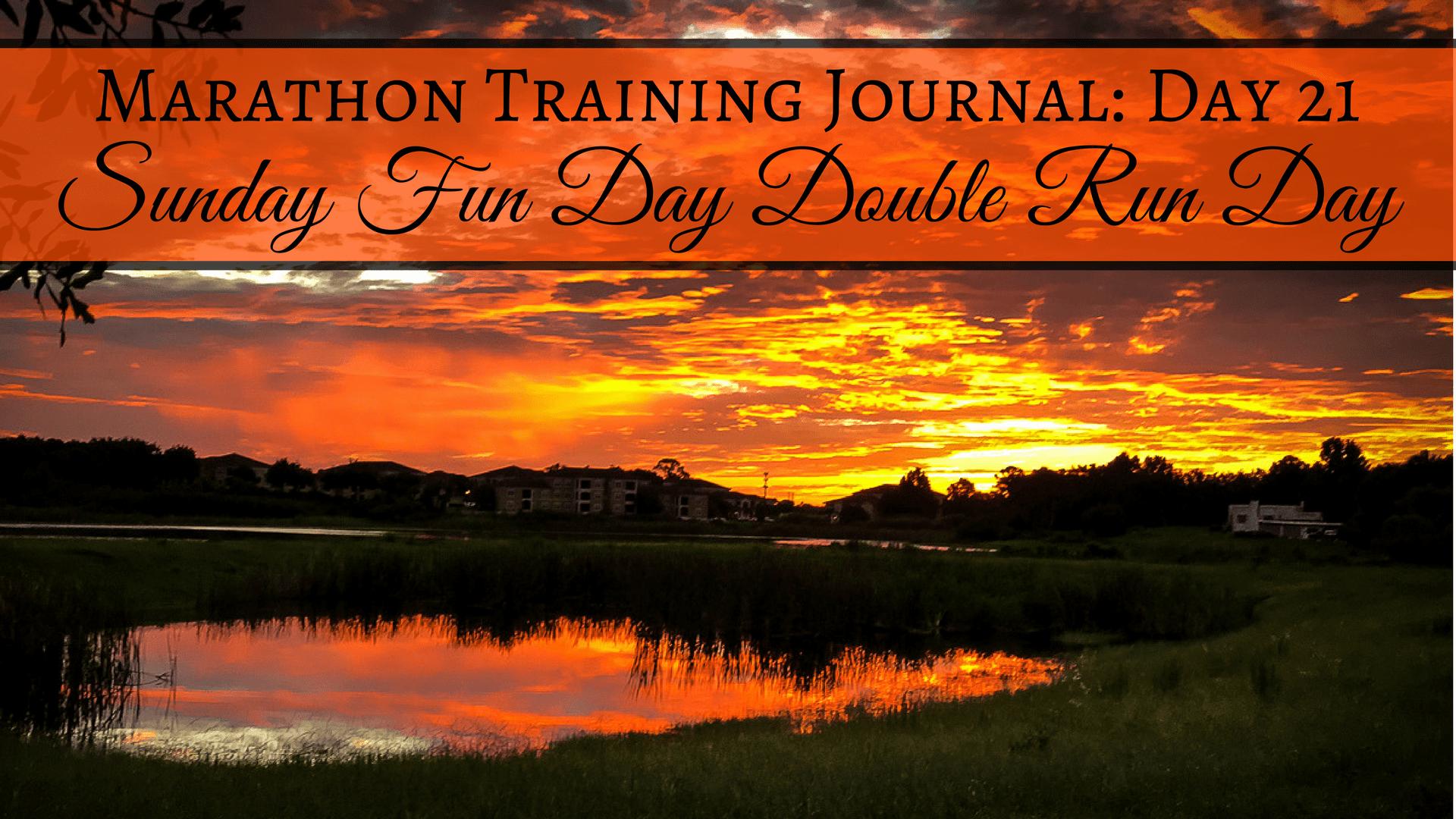 Marathon Training Journal- Day 21