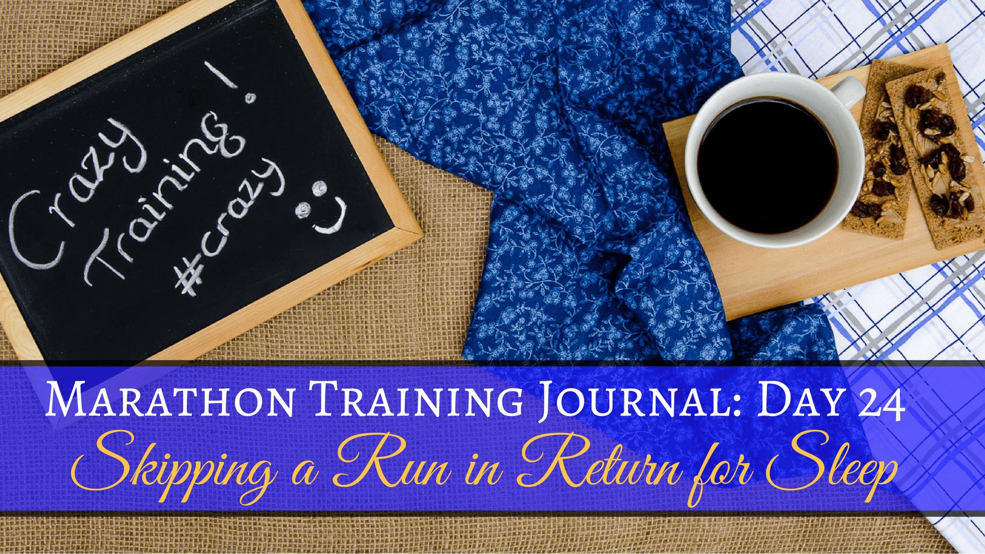 Marathon Training Journal- Day 24 (3)