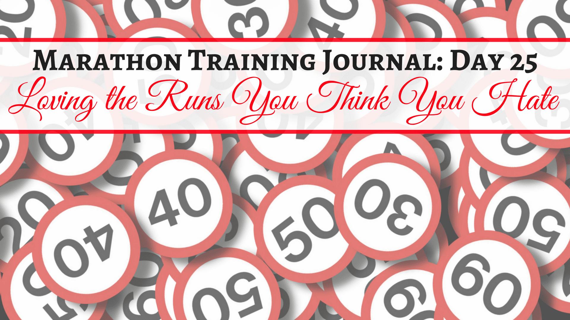 Marathon Training Journal- Day 25 (1)