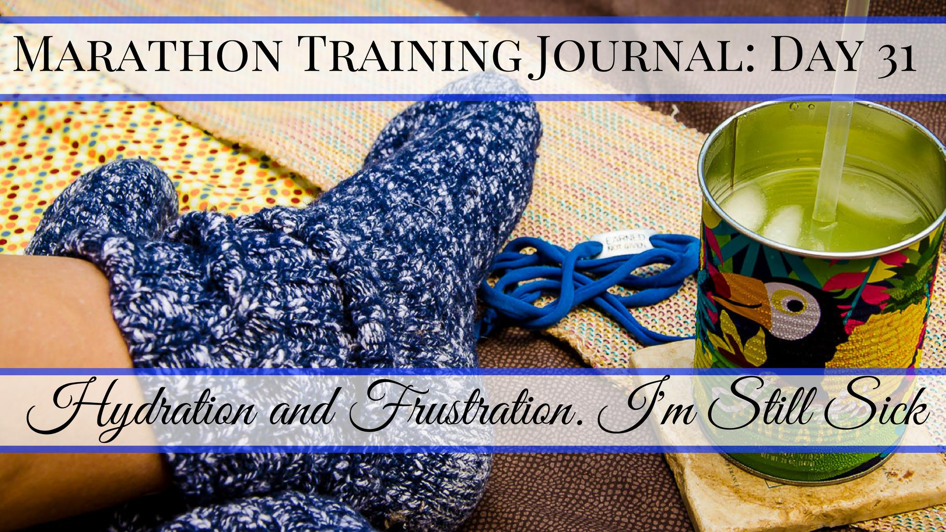 Marathon Training Journal- Day 31
