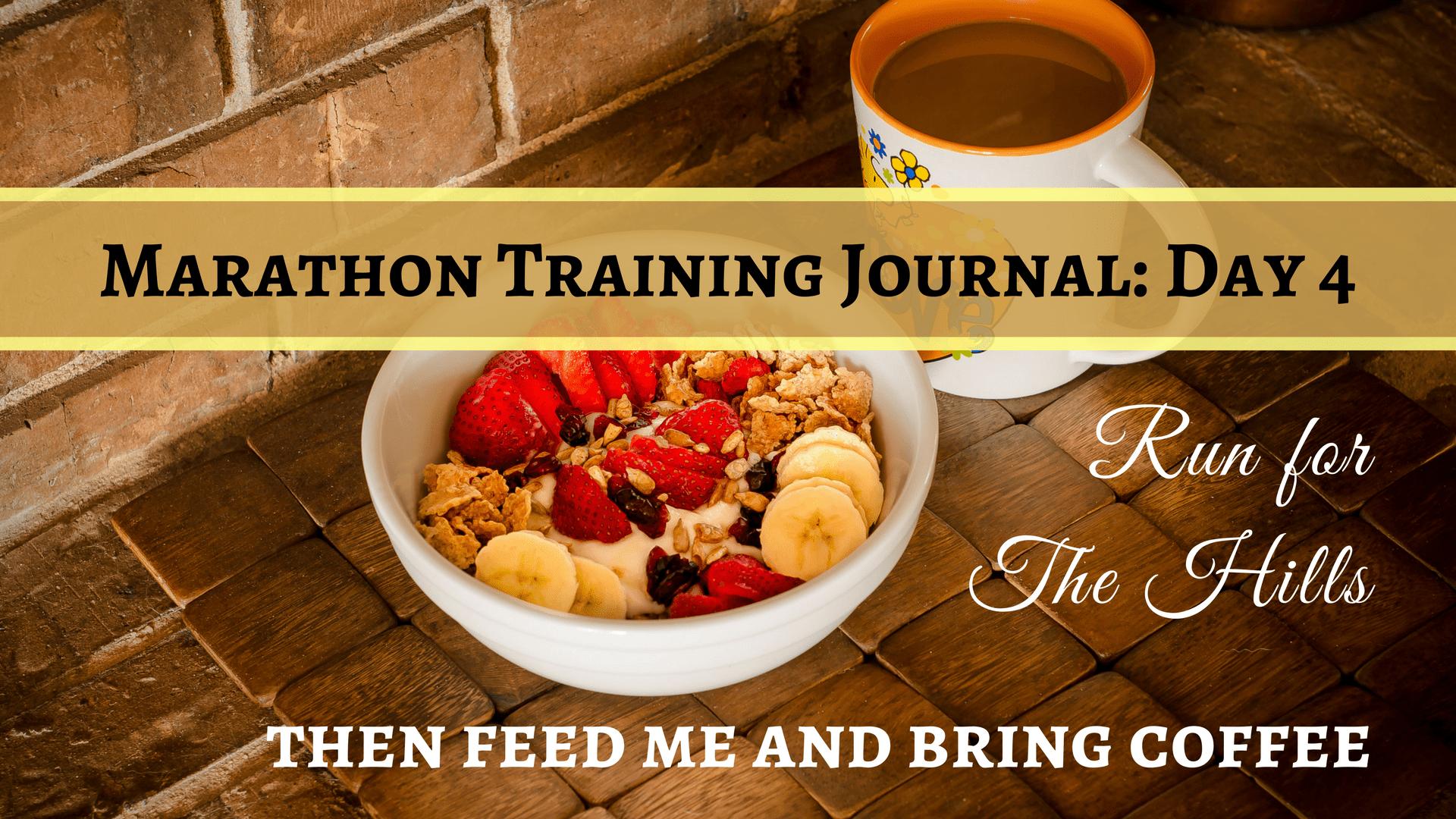 Marathon Training Journal- Day 4