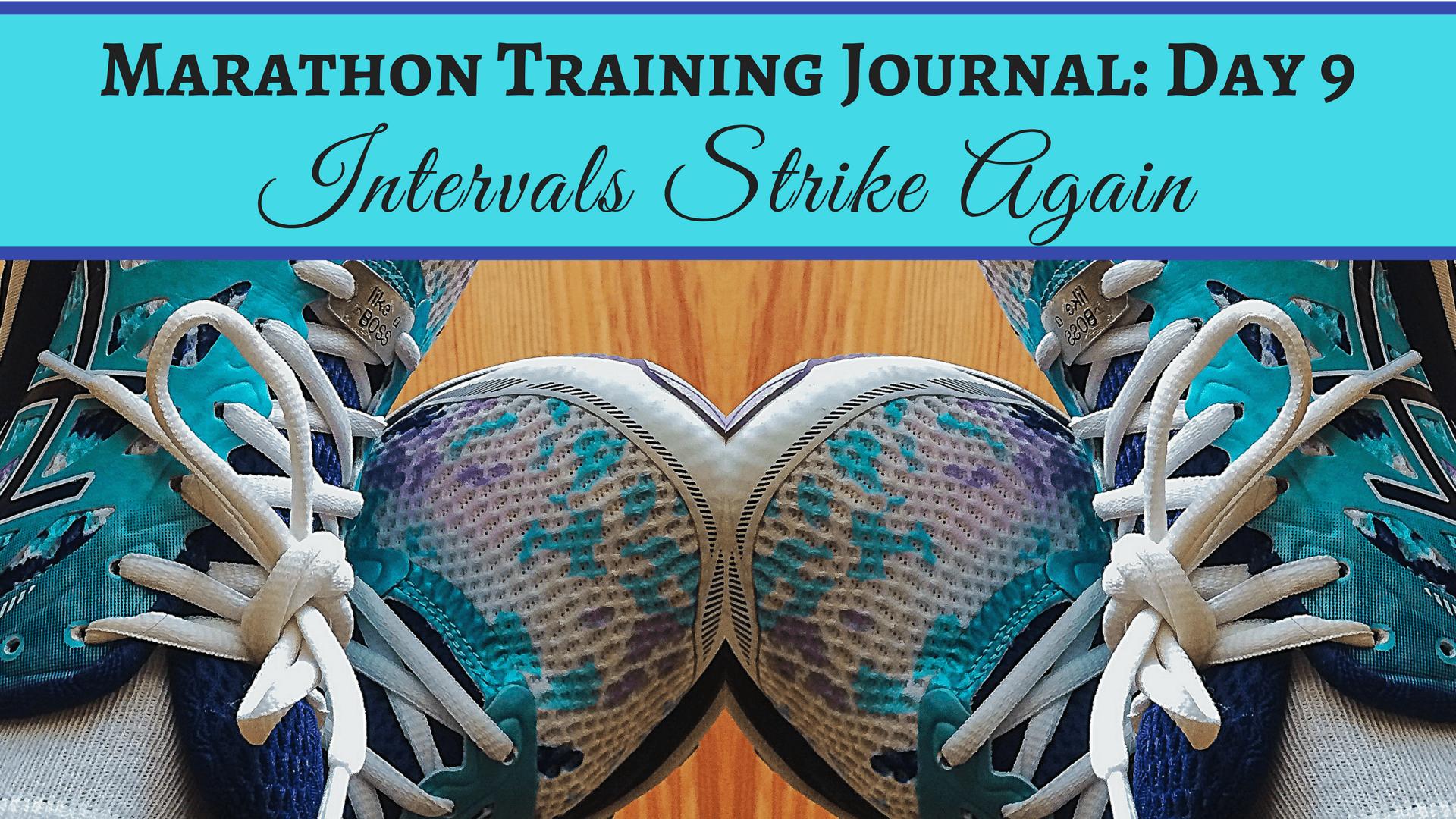 Marathon Training Journal- Day 9