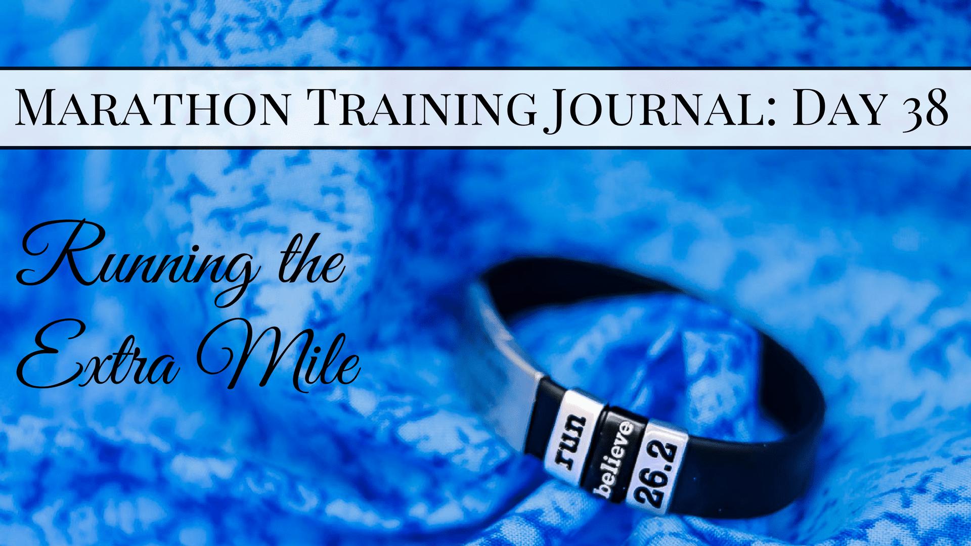 Marathon Trainin Journal- Day 38 (1)