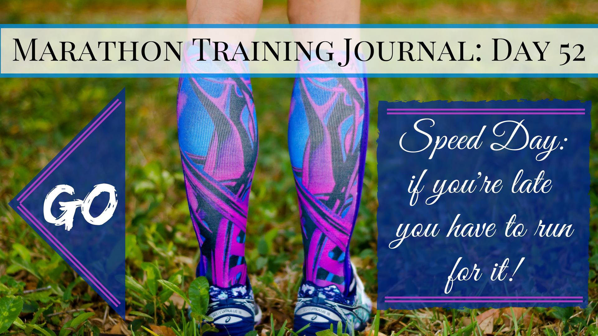Marathon Training Journal- Day 52