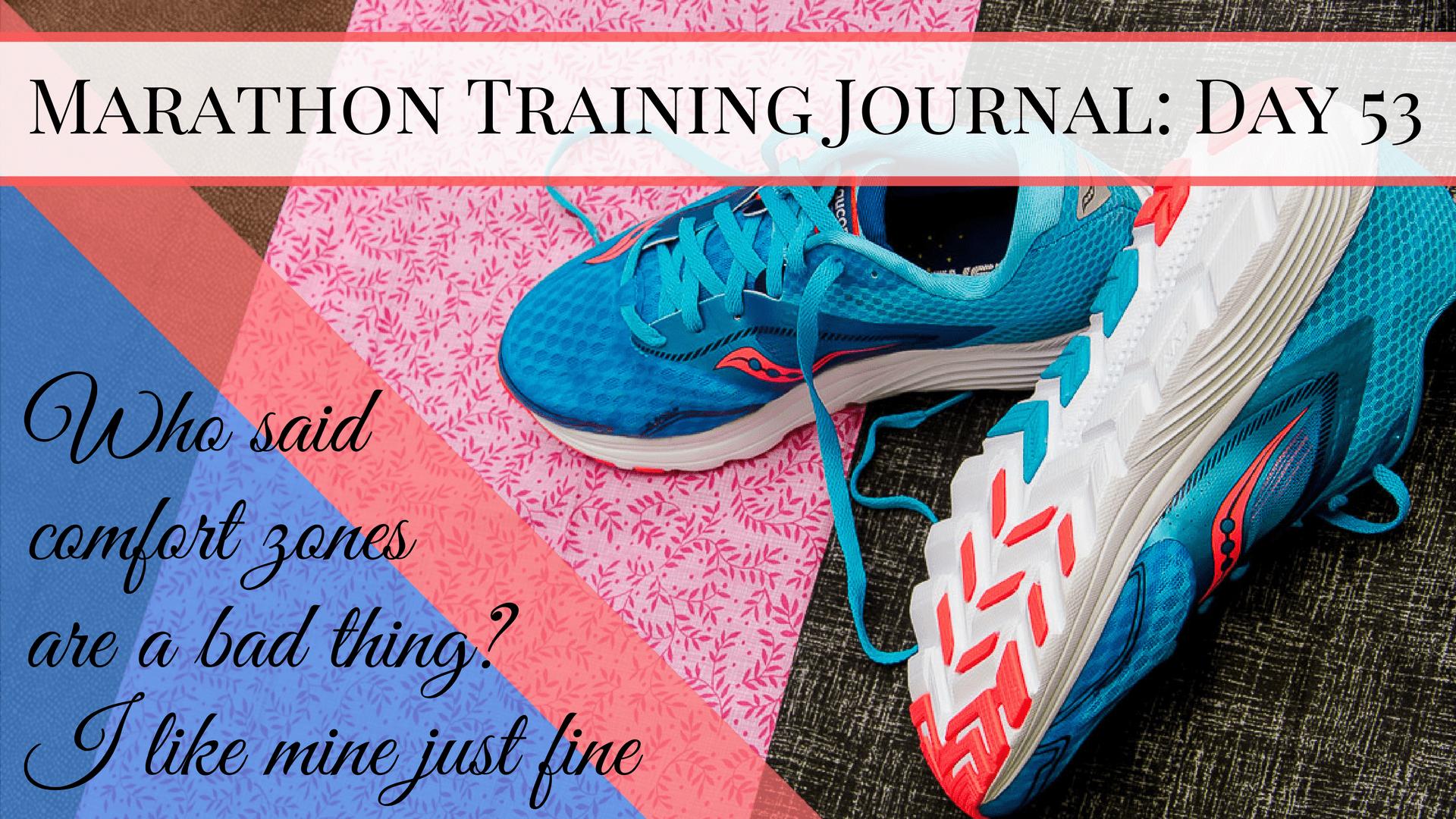 Marathon Training Journal- Day 53
