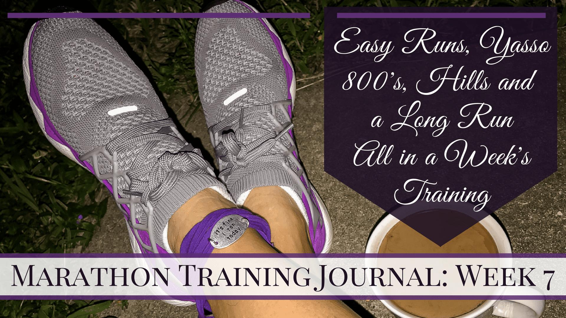 Marathon Training Journal- Week 7