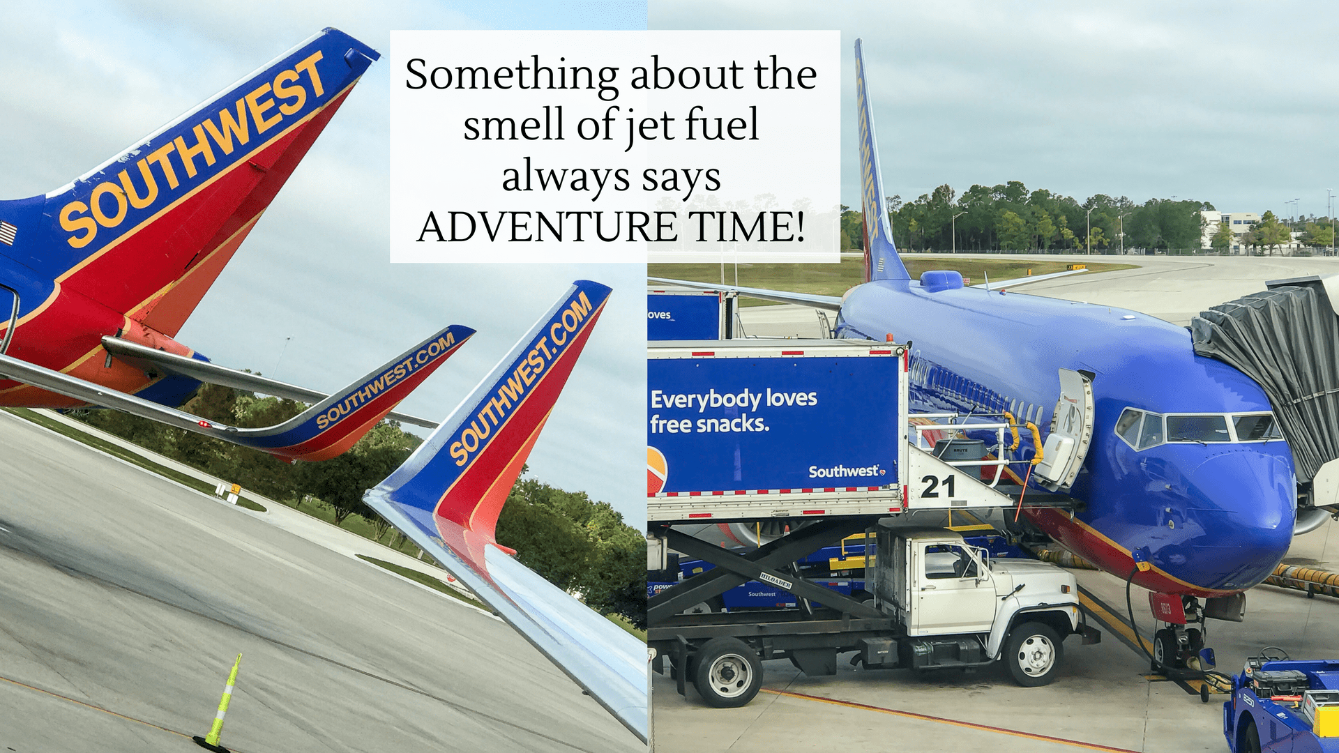 Something about the smell of jet fuel always screams adventure
