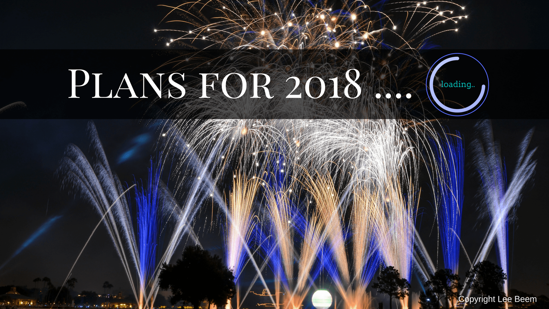 Plans for 2018 ….