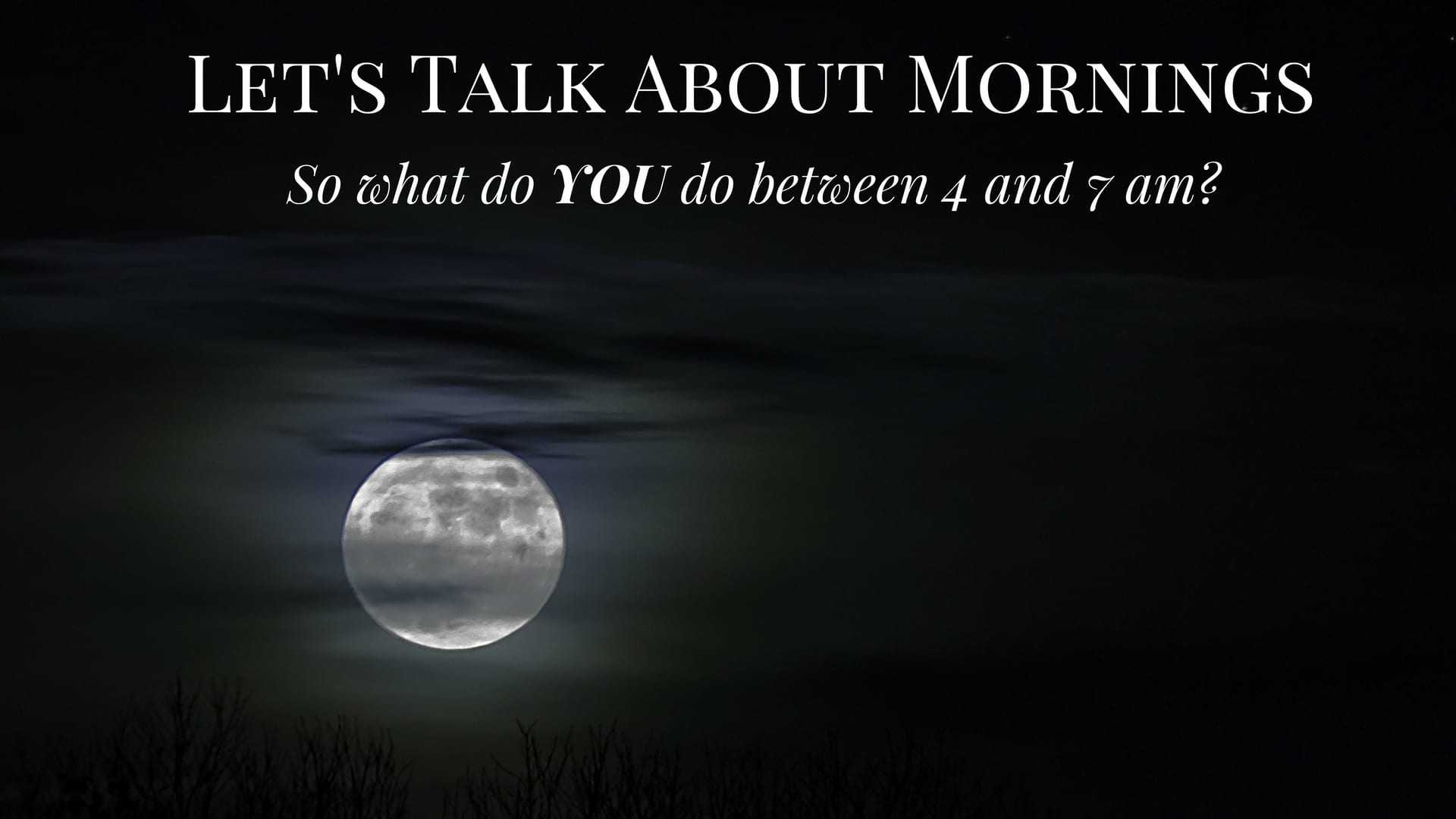 Let's Talk About Mornings