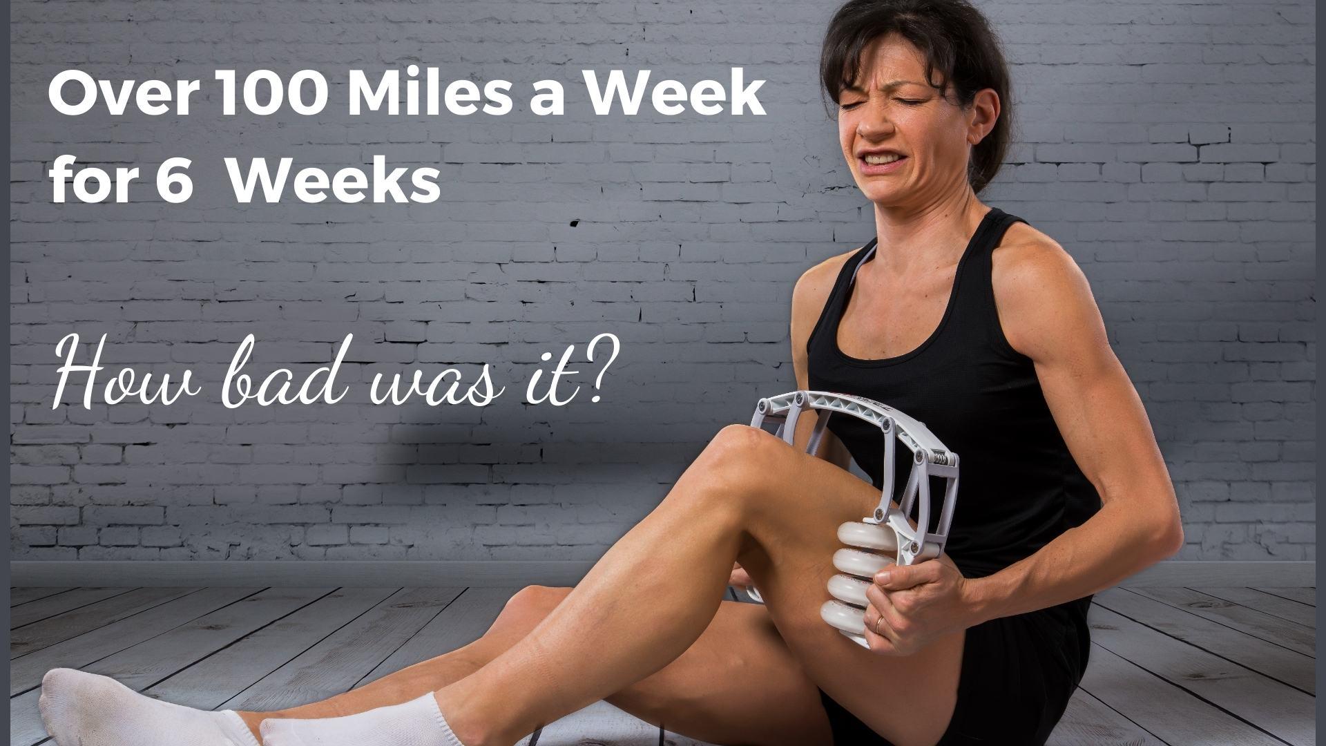 100 Miles a week