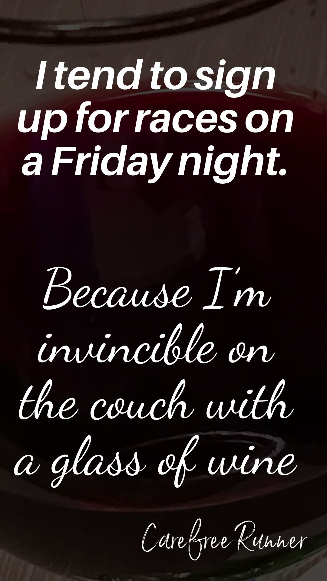 I'm invincible on the couch woth a glass of wine